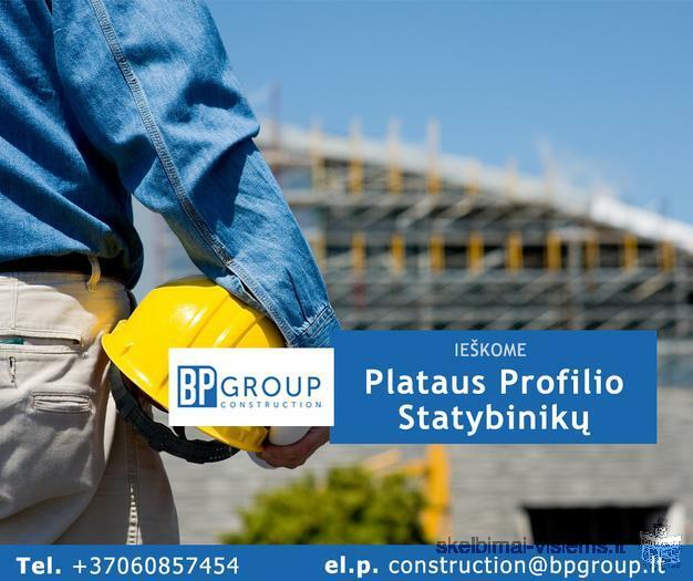 Ieškome Plataus Profilio Statybininkų - BP Group Construction