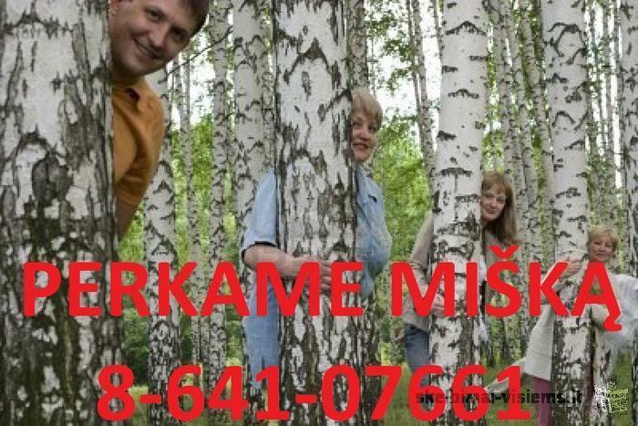 PERKA MIŠKĄ 864107661 SU ŽEME AR IŠSIKIRTIMUI VISOJE LIETUVOJE